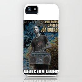 Cool People Listen to Jon Walker iPhone Case