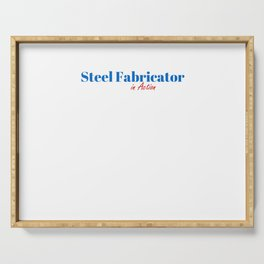 Steel Fabricator in Action Serving Tray