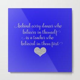 Dance Teacher Sayings Metal Print