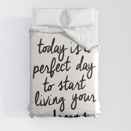 Today is a Perfect Day to Start Living Your Dreams black and white typography poster home decor wall Comforters