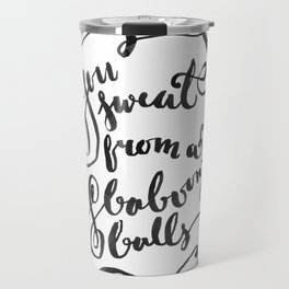 You Sweat from a Baboon's Balls - Coming to America Travel Mug