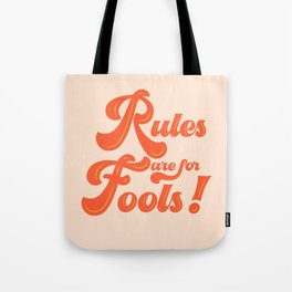 Rules are for fools Tote Bag