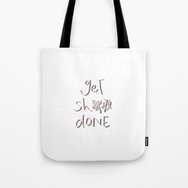 get sh** done - pink scribbles on white Tote Bag