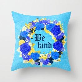 Flower wreath | Be kind Throw Pillow
