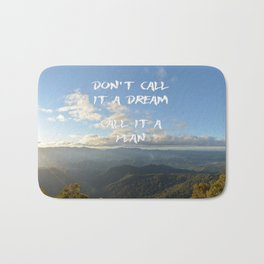 Don't call it a dream, call it a plan. Bath Mat