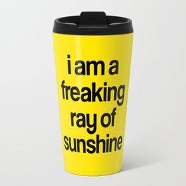 i am a freaking ray of sunshine Travel Mug