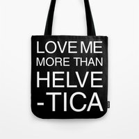 helvetica Tote Bags featuring Love Helvetica by MadOzzy