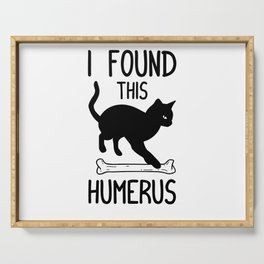 I Found This Humerus T Shirt Cat Pun Funny Cats Serving Tray