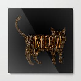 Meow Tortie Cat Metal Print
