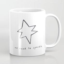 No need to sparkle - Virginia Woolf quote Coffee Mug