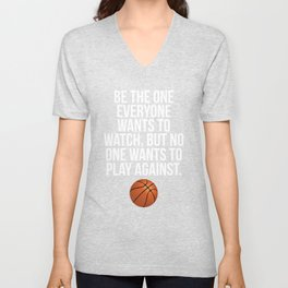 Be the One Everyone Wants to Watch Basketball Unisex V-Neck