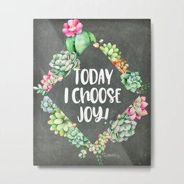 Today I Choose Joy Chalkboard Metal Print