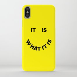 It Is What It Is iPhone Case