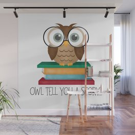 Owl Tell You A Story... Wall Mural