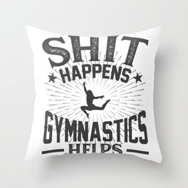 Shit Happens Gymnastics Helps Throw Pillow