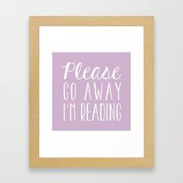 Please Go Away, I'm Reading (Polite Version) - Pink/Purple Framed Art Print