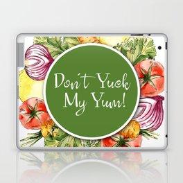 Don't Yuck My Yum Laptop & iPad Skin