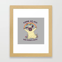 All The Pugs I Give Framed Art Print