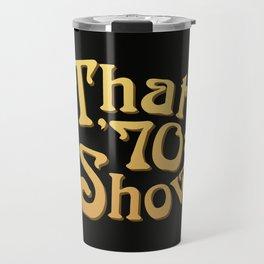 Title - That '70s Show Travel Mug