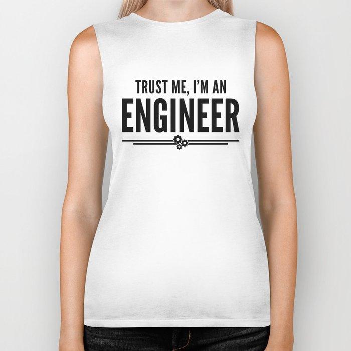 Trust Me Engineer Funny Quote Biker Tank
