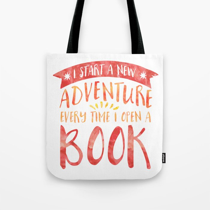 I Start a New Adventure Every Time I Open a Book Tote Bag