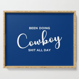 Been Doing Cowboy Shit All Day Serving Tray