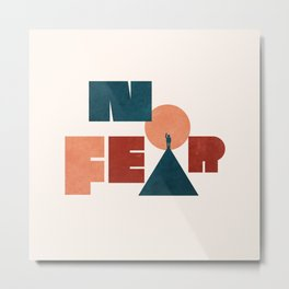 NoFear Metal Print