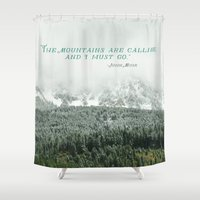 the mountains are calling Shower Curtains featuring The Mountains are Calling by Annie Bailey