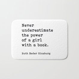 RBG, Never Underestimate The Power Of A Girl With A Book, Bath Mat