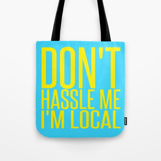 Don't Hassle Me I'm Local  |  Bill Murray Tote Bag