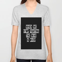 When We Stop Fighting... Unisex V-Neck
