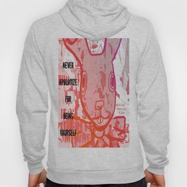 Never Apologize For Being Yourself... Hoody