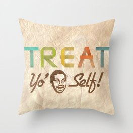 Treat Yo' Self Throw Pillow