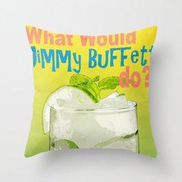 What would Jimmy Buffett do? Throw Pillow