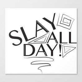 Slay All Day Canvas Print