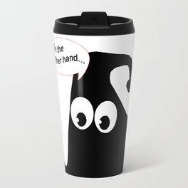 On the other hand . . . Travel Mug