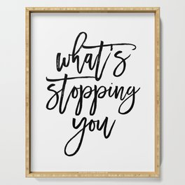 What's Stopping You Motivational Quote Serving Tray