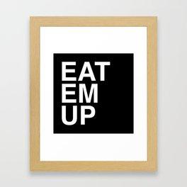 eat em up Framed Art Print