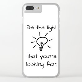 Be the Light Clear iPhone Case