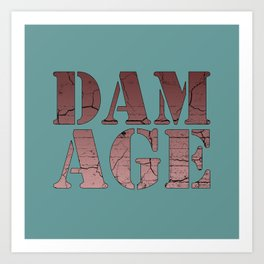 damage Art Print