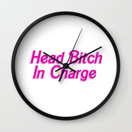 Head Bitch In Charge Wall Clock
