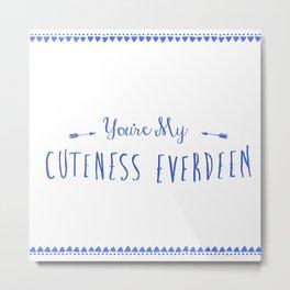 Cuteness Everdeen Metal Print