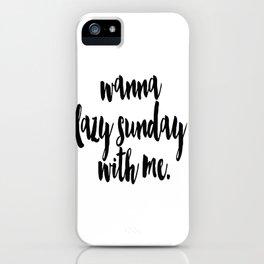 Lazy Sunday iPhone Case