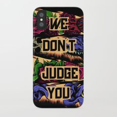 We Don't Judge You Slim Case iPhone X
