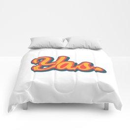 Yas. Comforters