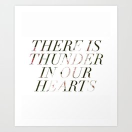 thunder in our hearts Art Print