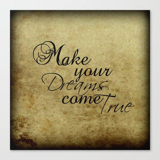 Make your dreams come true Canvas Print