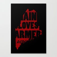 Maine loves farmers, seriously. Canvas Print