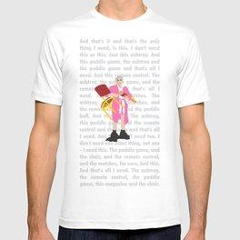 """The Jerk ... """"All I need"""" T-shirt"""