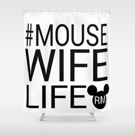 #MOUSEWIFELIFE BLACK Shower Curtain